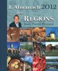 Jean-Pierre Pernaut - L'almanach 2012 des régions.