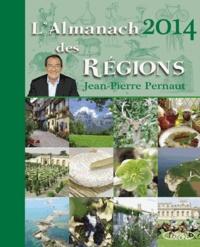 Jean-Pierre Pernaut - L'almanach 2014 des régions.