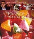 Jean-Pierre Pernaut - La France des saveurs.