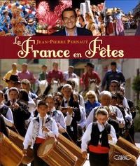 Jean-Pierre Pernaut - La France en Fêtes.