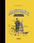 Jean-Pierre Pernaut et Céline Derouet - Manufrance - Un siècle de vente par correspondance.