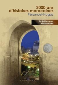 Jean-Pierre Péroncel-Hugoz - 2000 ans d'histoires marocaines.