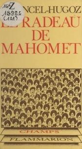 Jean-Pierre Péroncel-Hugoz - Le radeau de Mahomet.