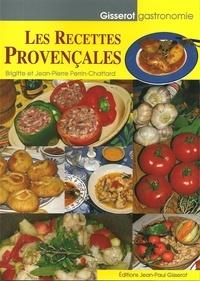Jean-Pierre Perrin-Chattard et Brigitte Perrin-Chattard - Les recettes Provençales.