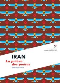 Jean-Pierre Perrin - Iran : La prière des poètes - L'Âme des Peuples.