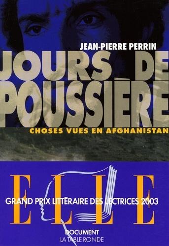 Jean-Pierre Perrin - Jours de poussière - Choses vues en Afghanistan.