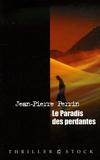 Jean-Pierre Perrin - Le Paradis des perdantes.