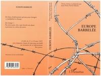 Jean-Pierre Perrin-Martin - Europe barbelée - Actes du colloque, Lille, 15 et 16 mars 1997.