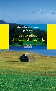 Jean-Pierre Perrin - Nouvelles du bout du monde.