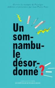 Jean-Pierre Peter et Amand-Marc-Jacques de Chastenet - Un somnambule désordonné ? - Journal du traitement magnétique du jeune Hébert.