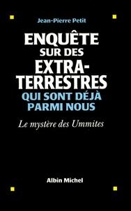 Jean-Pierre Petit - Enquête sur des extra-terrestres qui sont déjà parmi nous - Le mystères des Ummites.