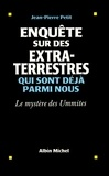 Jean-Pierre Petit et Jean-Pierre Petit - Enquête sur des extraterrestres qui sont déjà parmi nous - Le Mystère des Ummites.