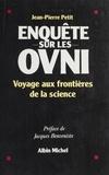 Jean-Pierre Petit - Enquête sur les OVNIS - Voyage aux frontières de la science.