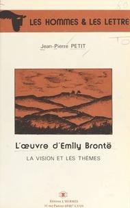 Jean-Pierre Petit - L'Oeuvre d'Emily Brontë - La vision et les thèmes.