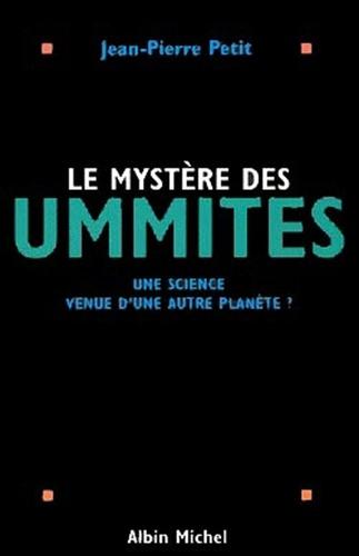 Le Mystère des Ummites - Jean-Pierre Petit, Jean-Pierre Petit - Format ePub - 9782226235718 - 13,99 €