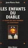 Jean-Pierre Petit - Les enfants du diable - La guerre que nous préparent les scientifiques.