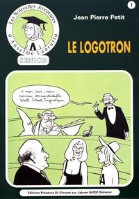 Jean-Pierre Petit - Les nouvelles aventures d'Anselme Lanturlu - Tome 1, Le logotron.