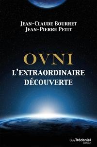 Jean-Pierre Petit et Jean-Claude Bourret - OVNI - L'extraordinaire découverte.