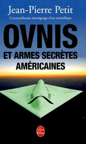 Ovnis Et Armes Secretes Americaines De Jean Pierre Petit Poche Livre Decitre