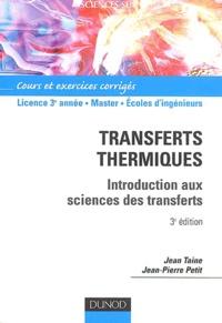 Transferts thermiques. Introduction aux sciences des transferts, 3ème édition - Jean-Pierre Petit | Showmesound.org
