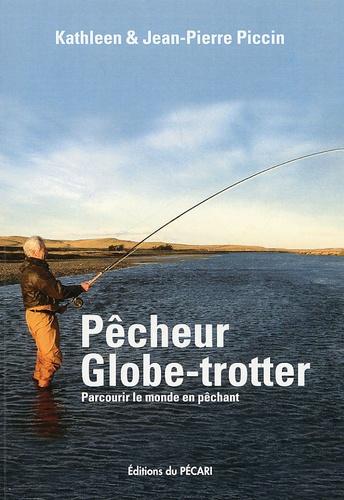 Jean-Pierre Piccin et Kathleen Piccin - Pêcheur globe-trotter - Parcourir le monde en pêchant.
