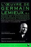 Jean-Pierre Pichette - L'Oeuvre de Germain Lemieux, S.J. - Bilan de l'ethnologie en Ontario français. Actes du colloque tenu à l'Université de Sudbury les 31 octobre, 1er et 2 novembre 1991.