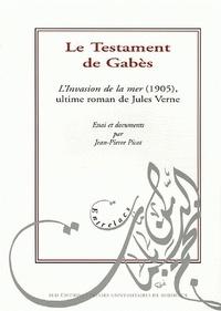 Jean-Pierre Picot - Le Testament de Gabès - L'Invasion de la mer (1905), ultime roman de Jules Verne.