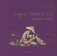 Jean-Pierre Piniès - Eugène Viollet-le-Duc, regards croisés - Actes du colloque de Carcassonne, 5 et 6 juin 2014.