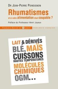 Jean-Pierre Poinsignon - Rhumatismes - et si votre alimentation était coupable ?.