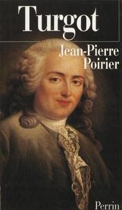 Jean-Pierre Poirier - Turgot. - Laissez-faire et progrès social.