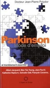 Jean-Pierre Polydor - Parkinson, mode d'emploi et tremblement essentiel.