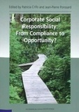 Jean-Pierre Ponssard et Patricia Crifo - Corporate Social Responsability: From Compliance to Opportunity?.