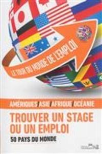 Jean-Pierre Pont et Prune Pont-Benoit - Le tour du monde de l'emploi - Tome 2, 50 pays du monde.