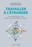 Jean-Pierre Pont et Prune Pont-Benoit - Travailler à l'étranger - Les destinations clés pour une expatriation réussie.