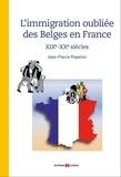 Jean-Pierre Popelier - L'immigration oubliée des Belges en France.