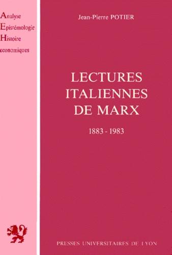LECTURES ITALIENNES DE MARX.. Les conflits d'interprétation chez les économistes et les philosophes 1883-1983