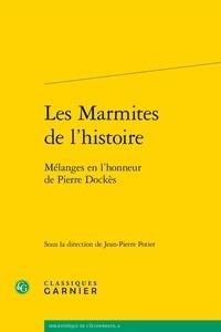 Jean-Pierre Potier - Les marmites de l'histoire - Mélanges en l'honneur de Pierre Dockès.