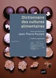 Jean-Pierre Poulain - Dictionnaire des cultures alimentaires.