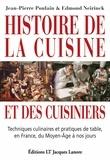 Jean-Pierre Poulain et Edmond Neirinck - Histoire de la cuisine et des cuisiniers - Techniques culinaires et pratiques de table, en France, du Moyen-Age à nos jours.