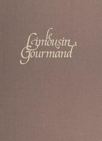Jean-Pierre Poulain et Yvon Guimbail - Le Limousin gourmand.