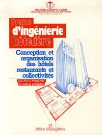Jean-Pierre Poulain et Gabriel Larrose - Traité d'ingénierie hôtelière - Conception et organisation des hôtels restaurants et collectivités.