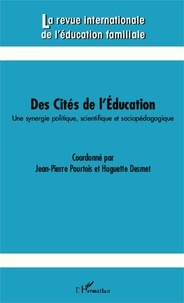 Jean-Pierre Pourtois et Huguette Desmet - La revue internationale de l'éducation familiale N° 34, 2013 : Des cités de l'éducation - Une synergie politique, scientifique et sociopédagogique.