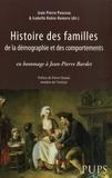 Jean-Pierre Poussou et Isabelle Robin-Romero - Histoire des familles, de la démographie et des comportements - En hommage à Jean-Pierre Bardet.