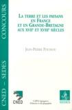 Jean-Pierre Poussou - La terre et les paysans en France et en Grande-Bretagne au XVIIe et XVIIIe siècles.