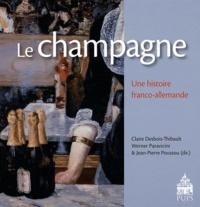 Jean-Pierre Poussou et Claire Desbois-Thibault - Le champagne - Une histoire franco-allemande.