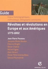 Jean-Pierre Poussou - Révoltes et révolutions en Europe et aux Amériques - 1773-1802.