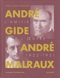 Jean-Pierre Prévost - André Gide, André Malraux - L'amitié à l'oeuvre (1922-1951).