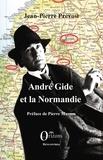 Jean-Pierre Prévost - André Gide et la Normandie.