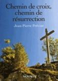 Jean-Pierre Prévost - Chemin de croix, chemin de résurrection.