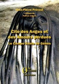 Jean-Pierre Prévost - Cité des Anges et des Amours perdues - Le campo Santo de Gênes.
